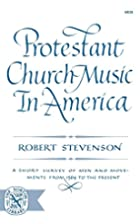 Protestant Church Music In America by Robert…
