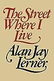 The street where I live / Alan Jay Lerner