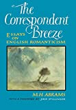 The correspondent breeze : essays on English romanticism / M.H. Abrams ; with a foreword by Jack Stillinger