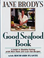 Jane Brody's Good Seafood Book : A Guide to…