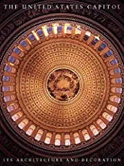 The United States Capitol: Its Architecture…