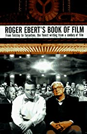 Roger Ebert's Book of Film: From Tolstoy to…