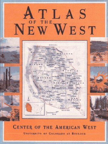 Atlas of the New West: Portrait of a Changing Region, University of Colorado, Boulder Center of the American West