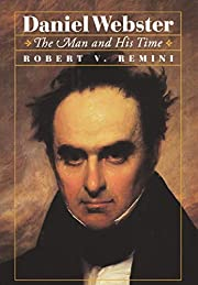 Daniel Webster: The Man and His Time por…