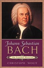 Johann Sebastian Bach: The Learned Musician…