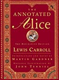 The Annotated Alice: The Definitive Edition (1999) (Book) written by Lewis Carroll, Martin Gardner