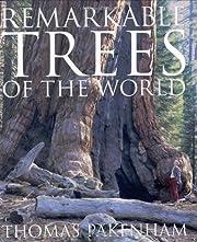 Remarkable trees of the world por Thomas…