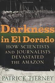 Darkness in El Dorado: How Scientists and…