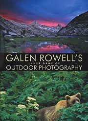 Galen Rowell's Inner Game of Outdoor…