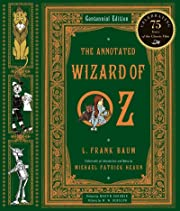 The Annotated Wizard of Oz (Centennial…