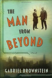 The Man from Beyond: A Novel af Gabriel…