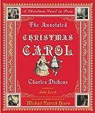The Annotated Christmas Carol: A Christmas…