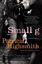 Small g: A Summer Idyll by Patricia…
