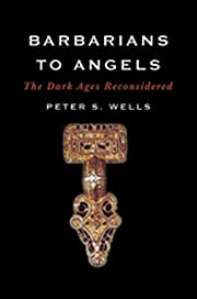Barbarians to Angels: The Dark Ages…