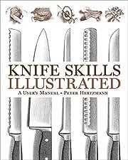 Knife Skills Illustrated: A User's Manual af…