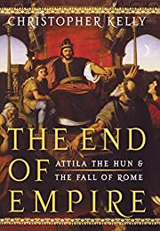 The End of Empire: Attila the Hun and the…