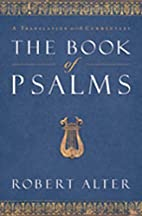 The Book of Psalms: A Translation with Commentary by Robert