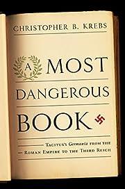 A most dangerous book : Tacitus's Germania…