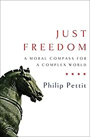 Just Freedom: A Moral Compass for a Complex…