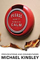 Please Don't Remain Calm: Provocations and…