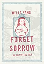 Forget Sorrow: An Ancestral Tale by Belle…