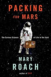 Packing for Mars: The Curious Science of…