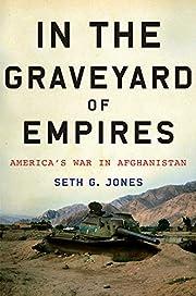 In the graveyard of empires : America's war…