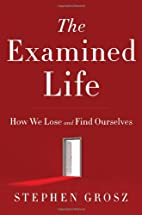 The Examined Life: How We Lose and Find…