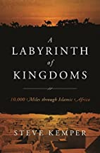 A Labyrinth of Kingdoms: 10,000 Miles…