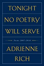 Tonight No Poetry Will Serve: Poems…