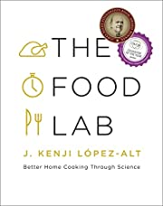 The Food Lab: Better Home Cooking Through…