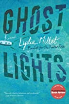 Ghost lights : a novel by Lydia Millet
