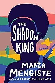 The Shadow King – tekijä: Maaza Mengiste