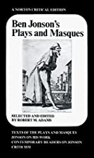 Ben Jonson's Plays and Masques [Norton…