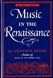 Music in the Renaissance de Gustave Reese