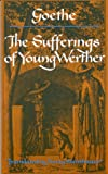 The sorrows of young Werther / Johann Wolfgang von Goethe ; A new translation, with an introduction, by Burton Pike