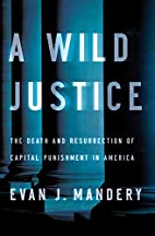 A wild justice : the death and resurrection…