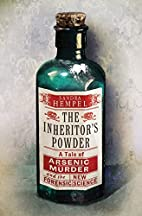 The Inheritor's Powder: A Tale of Arsenic,…