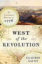 West of the Revolution: An Uncommon History…