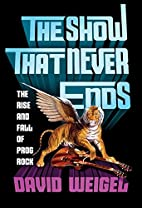 The Show That Never Ends: The Rise and Fall…