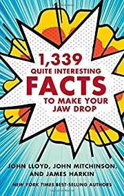 1,339 Quite Interesting Facts to Make Your…