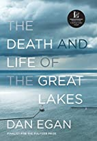 The Death and Life of the Great Lakes by Dan…
