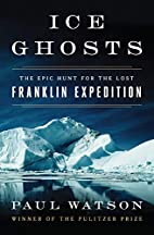 Ice Ghosts: The Epic Hunt for the Lost…