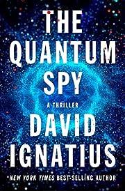 The Quantum Spy: A Thriller de David…