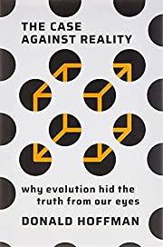 The Case Against Reality: Why Evolution Hid…