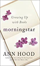 Morningstar: Growing Up With Books by Ann…