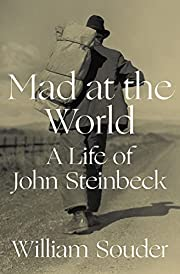 Mad at the World: A Life of John Steinbeck…