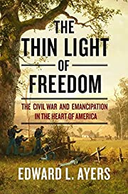 The Thin Light of Freedom: The Civil War and…