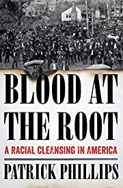 Blood at the Root: A Racial Cleansing in…