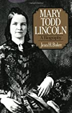 Mary Todd Lincoln: A Biography by Jean H.…